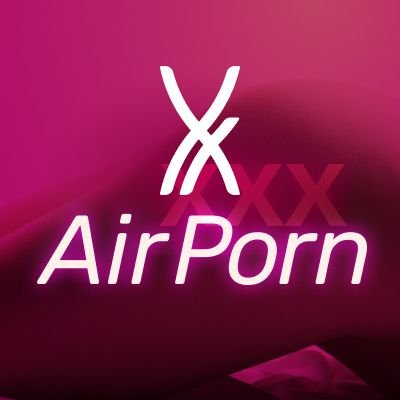 What is Airporn?