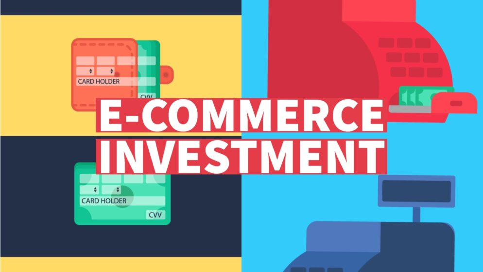 E-commerce Investment – The Complete Guide
